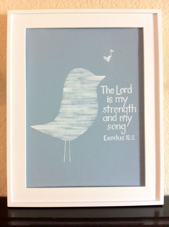 My Strength & Song | just saying | Scripture art, Lord is my