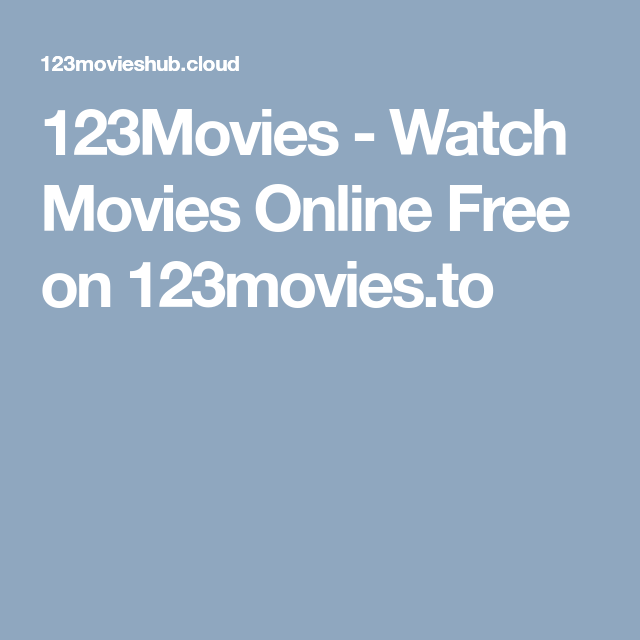 123movies Watch Movies Online Free On 123movies To Free Movies Online Movies To Watch Movies Online