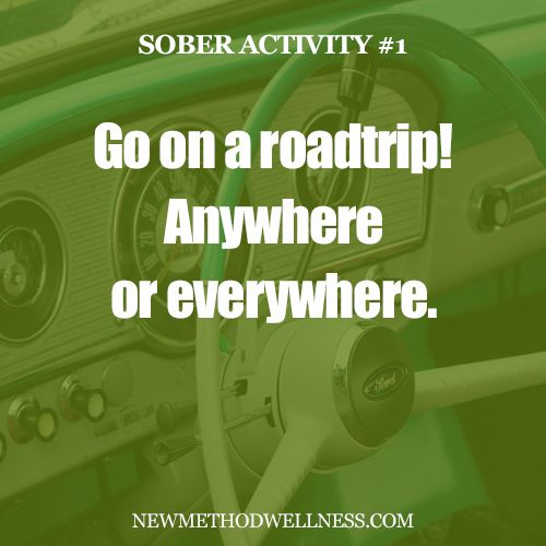 If you were drinking and planned a road trip, you're most likely going to get a DUI and your road trip would be ruined. Go anywhere or everywhere, spend time with friends, and enjoy every minute of your time exploring the world.