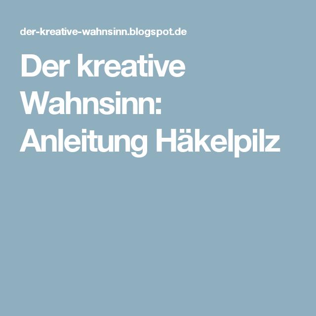 Der kreative Wahnsinn: Anleitung Häkelpilz | Häkeln | Pinterest