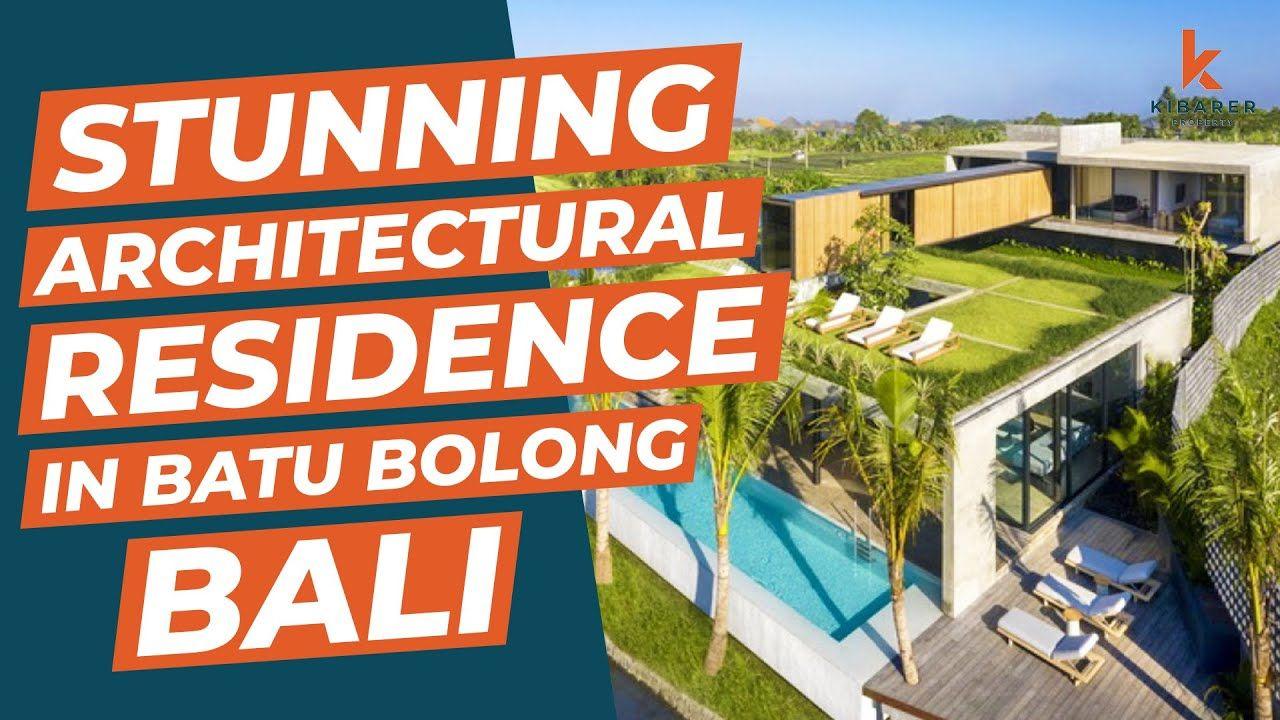 Stunning Freehold MODERN ARCHITECTURAL RESIDENCE in Batu Bolong, Bali - YouTube