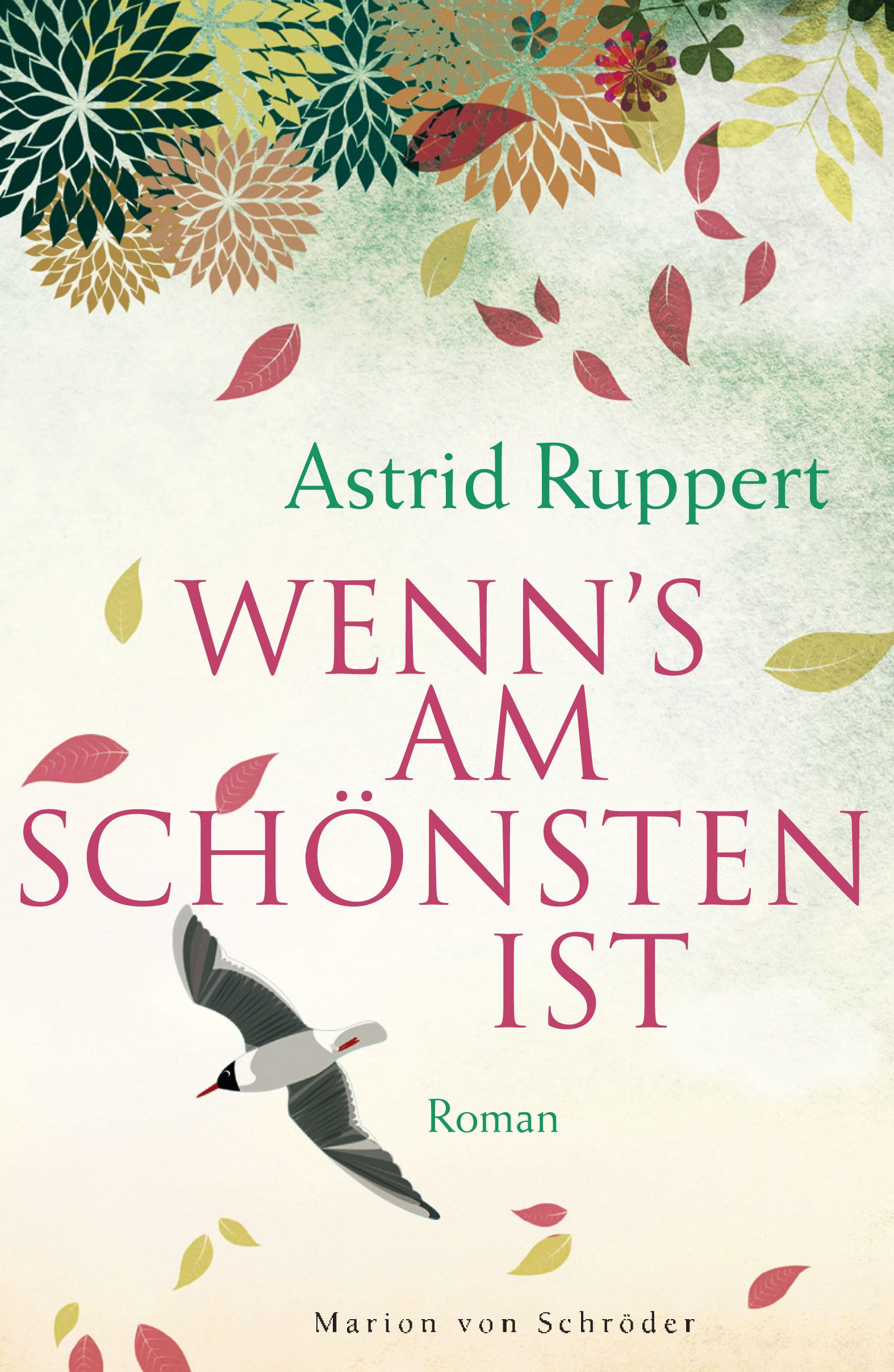 Astrid Ruppert: Wenn's am Schönsten ist (Marion von Schröder Verlag)