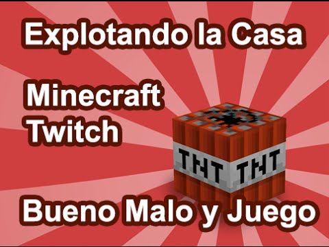 Explotando casa en Twitch Minecraft  -El Bueno El Malo y El Juego