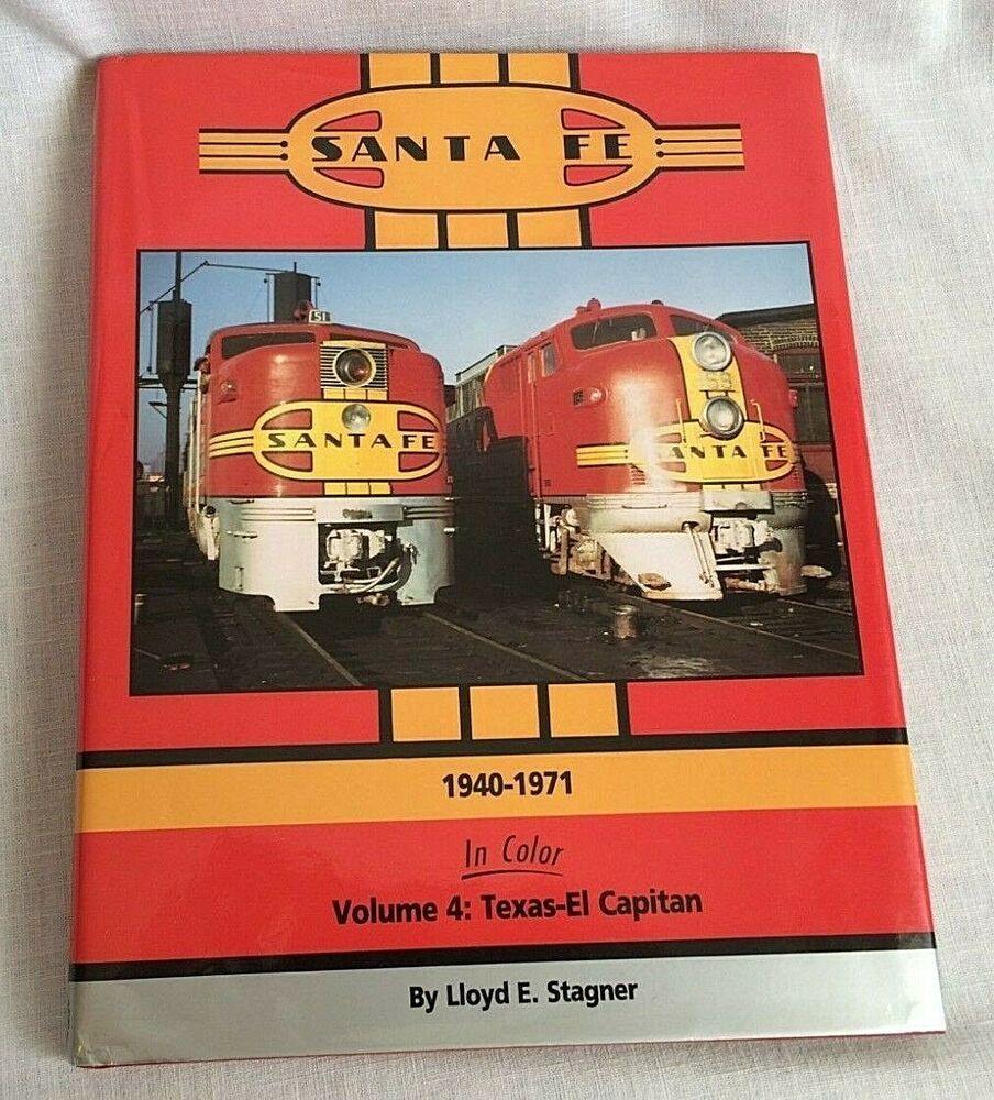Sante Fe 1940 1971 In Color Vol 4 Texas El Capitan By Lloyd E Stanger 1st Print Hardcover Texas Ebay
