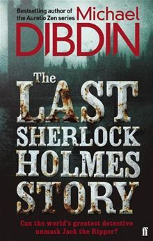 'The Last Sherlock Holmes Story' - the absolutely shocking case of Sherlock Holmes versus Jack the Ripper.