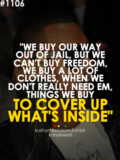 kanye west | music | Rap quotes, Rapper quotes, Quotes