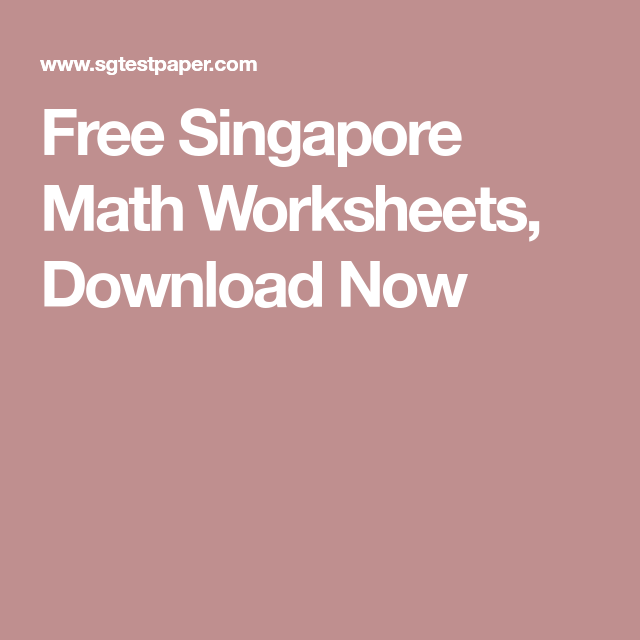 Free Singapore Math Worksheets Download Now Math Worksheets Singapore Math Math