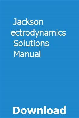 Jackson Electrodynamics Solutions Manual | swagenextap | Federal