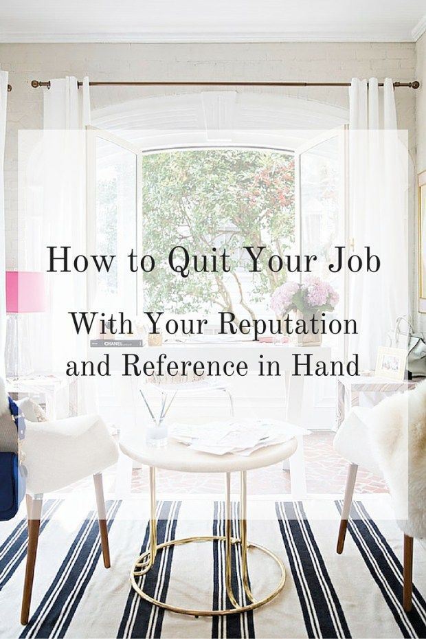 How To Quit Your Job With Your Reputation And Reference In Hand