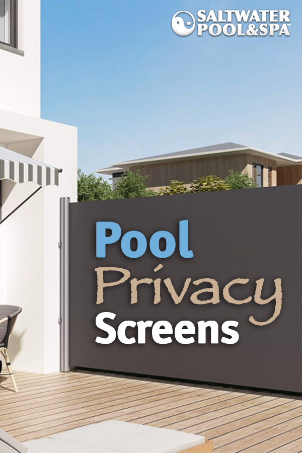 A pool privacy screen can be used to provide shade and privacy while ...
