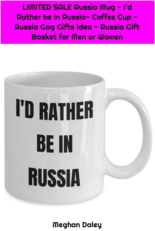 1. LIMITED SALE Russia Mug – I'd Rather be in Russia- Coffee Cup – Russia Gag Gifts Idea – Russia - #Basket, #Coffee, #Cup, #Gag, #Gift, #Gifts, #Idea, #Limited, #Men, #Mug, #Russia, #Sale, #Women