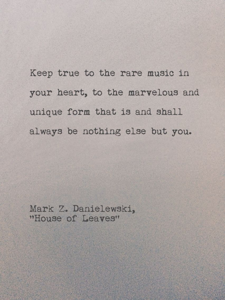"Free Love Poems And Quotes Keep True To The Rare Music In Your Heart"" Mark Z Danielewski"