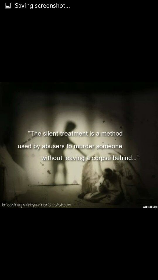 Silent treatment is a method used by abusers to murder someone without leaving a corpse behind