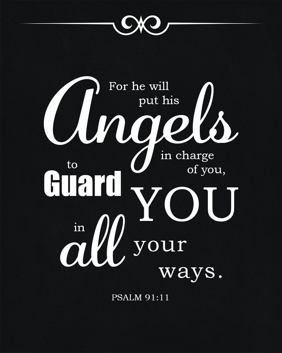 Psalm 91:11 - He Will Guard You | Faith | Psalm 91, Psalms, Bible