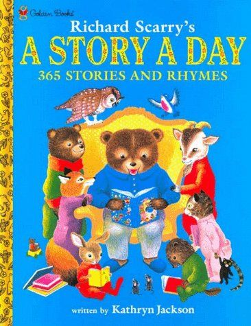 Richard Scarry S A Story A Day 365 Stories And Rhymes By Kathryn Jackson Http Www Amazon Com Dp 030715557 Little Golden Books Childhood Books Childrens Books