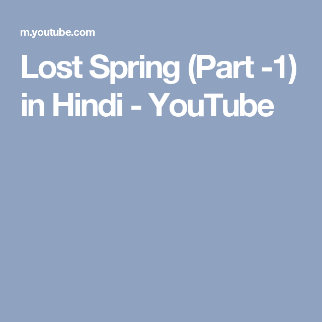 Lost Spring (Part -1) in Hindi - YouTube | English Class 12 CBSE ...