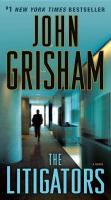 The Litigators by John Grisham, Call Number:PS3557.R5355 L59 2011