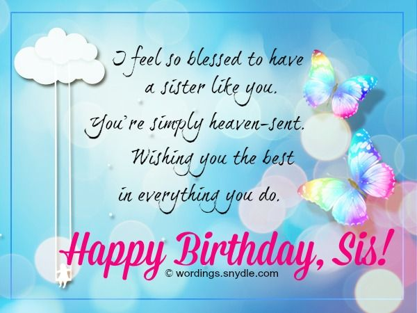 Birthday Wishes for Sister and Birthday Card Wordings for your – Birthday Greetings for Sister Message