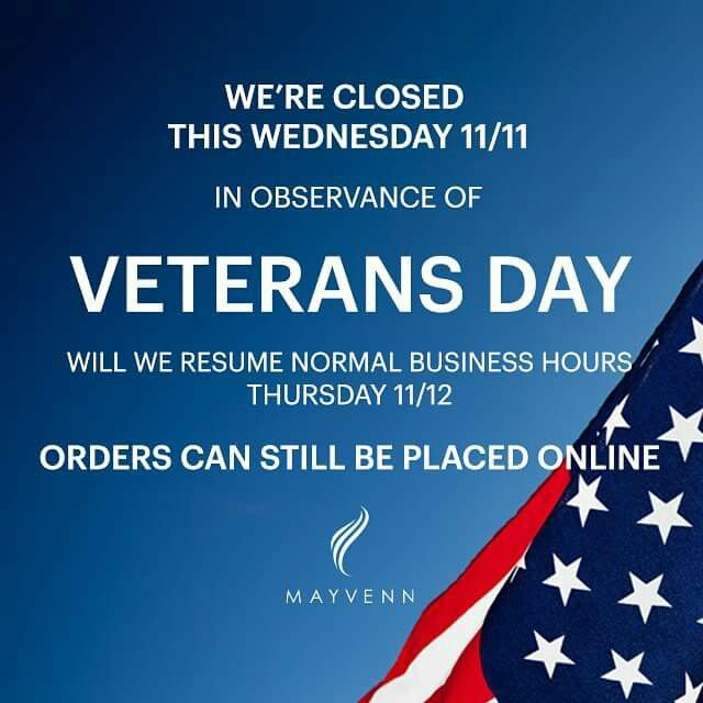 Hey Mayvenn S Customer Support Will Be Closed 11 11 In Observance Of Veterans Day Normal Business Hours Will Resume 11 12 Happy Labor Day Resume Veterans Day