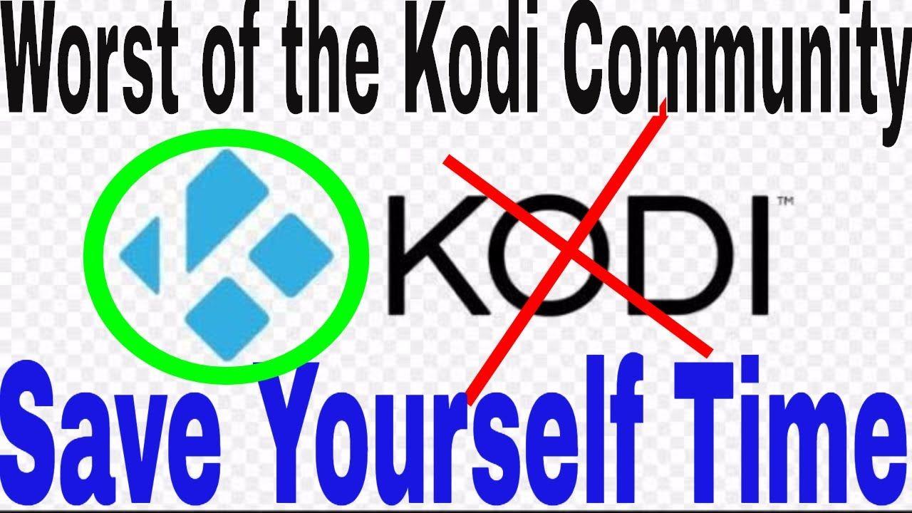 Worst of the Kodi Community | Worst of the Kodi Addons | Don't waste you...