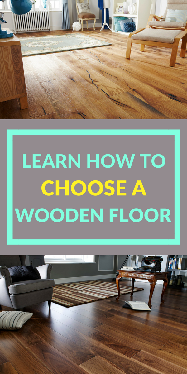A Guide To Choosing Wooden Flooring How To Choose Wood Floors