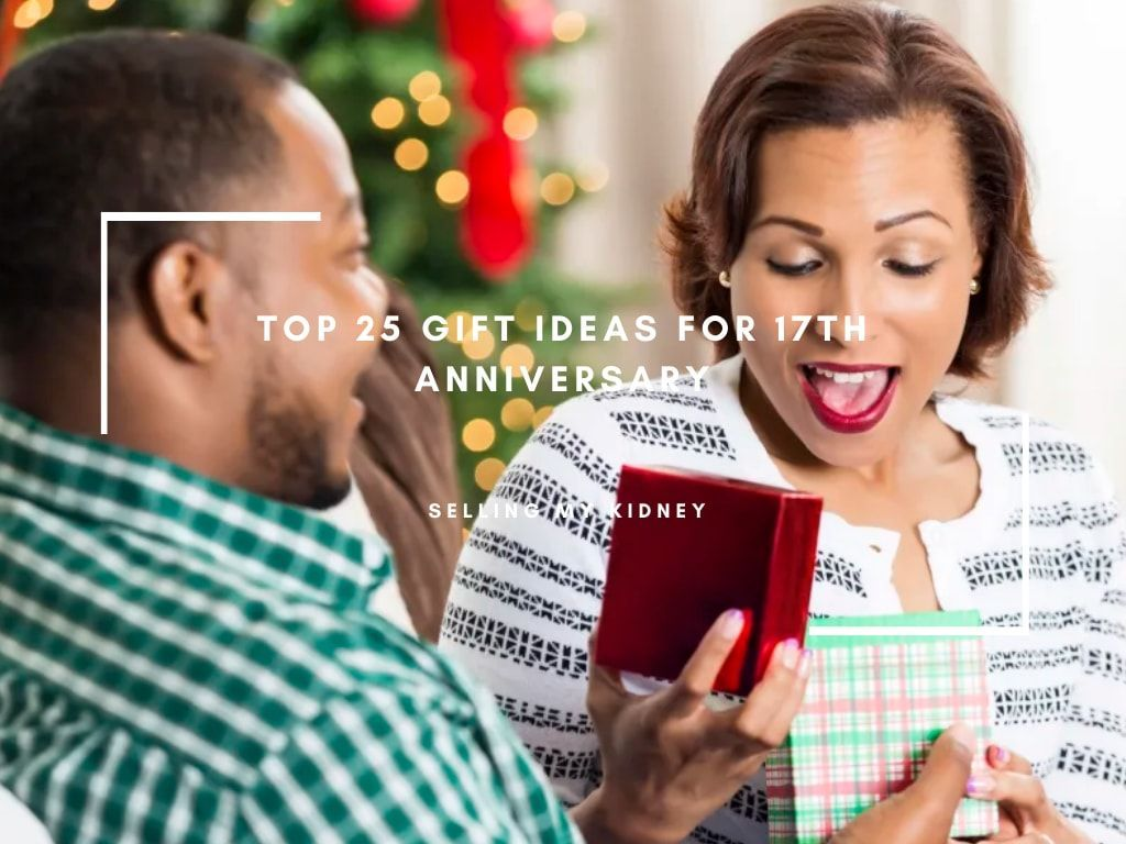 Top 25 Gift Ideas For 17th Anniversary For Him, Her And