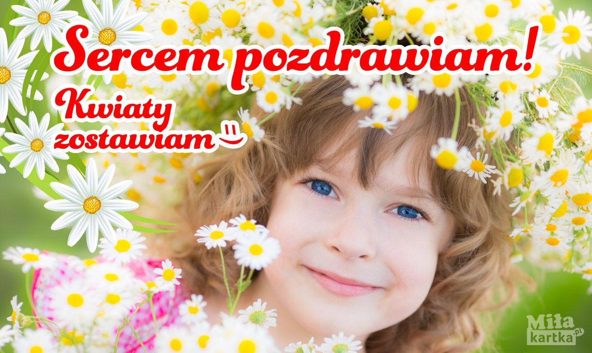 Sercem Pozdrawiam Pozdrowienia Witam Serdecznie Pozdrawiam Polska Kartki Dziendobry Siema Dzien Powodzenia Kwiaty Zyczenia Przyjazn Dzieci