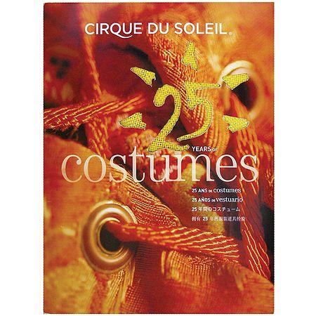 Cirque Du Soleil 25th Anniversary Costumes Anniversary Books 25th Anniversary Cirque Du Soleil