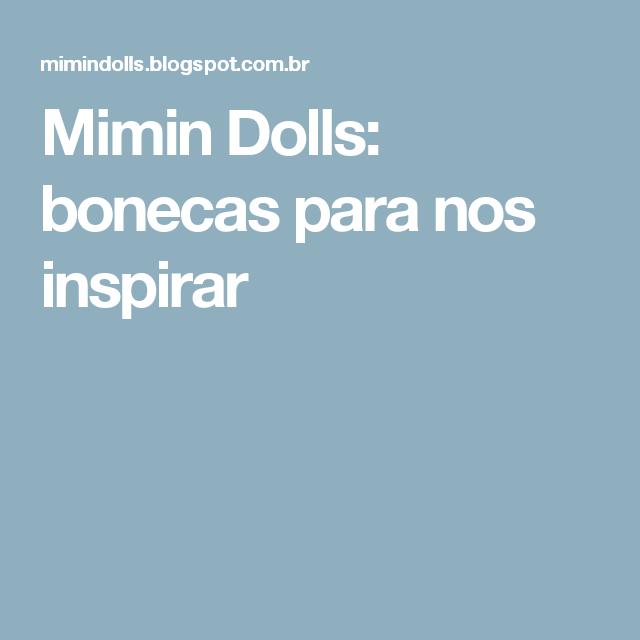 Mimin Dolls: bonecas para nos inspirar