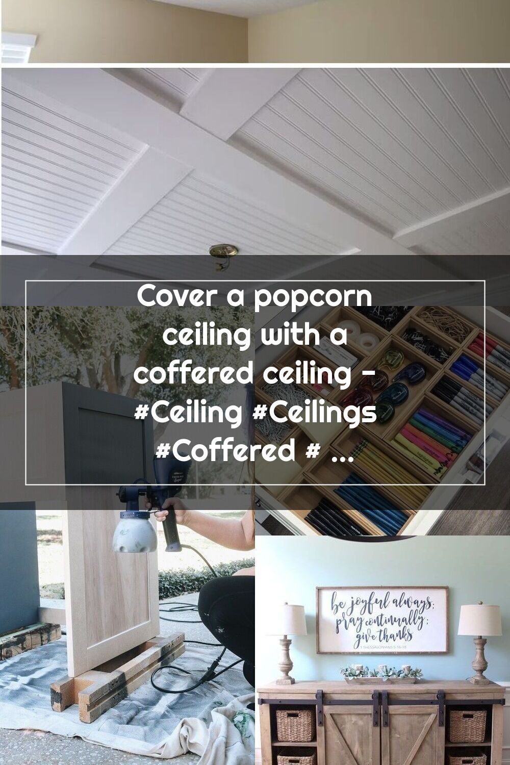 Cover a popcorn ceiling with a coffered ceiling ceiling