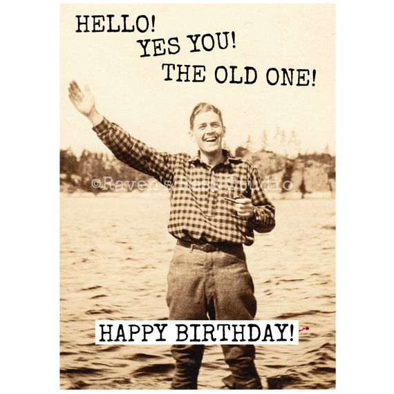 Old Fashioned Man Quotes: Funny Birthday Greeting Card. Vintage Photo. Someday, We