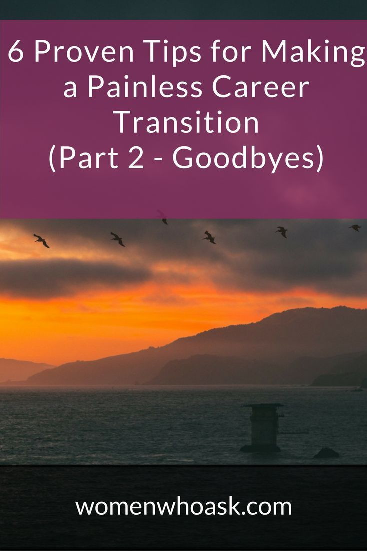6 Proven Tips For Making A Painless Career Transition Part 2