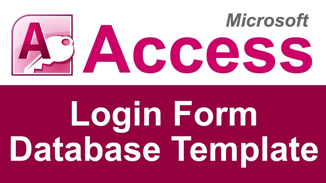 The Microsoft Access Login Form Database Template Can Be Purchased