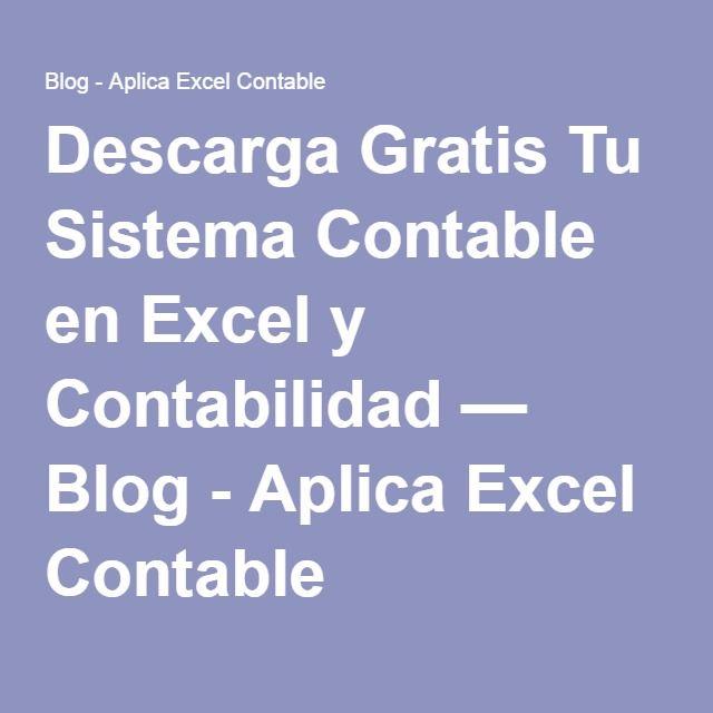 Descarga Gratis Tu Sistema Contable en Excel y Contabilidad — Blog ...