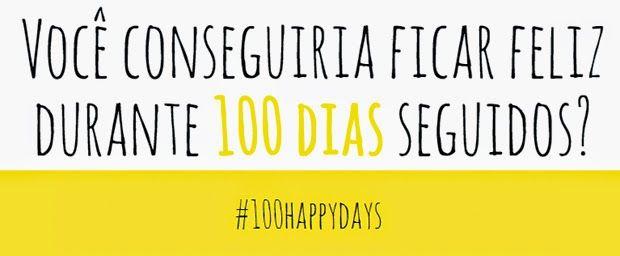 Projeto 100 dias felizes! #100happydays