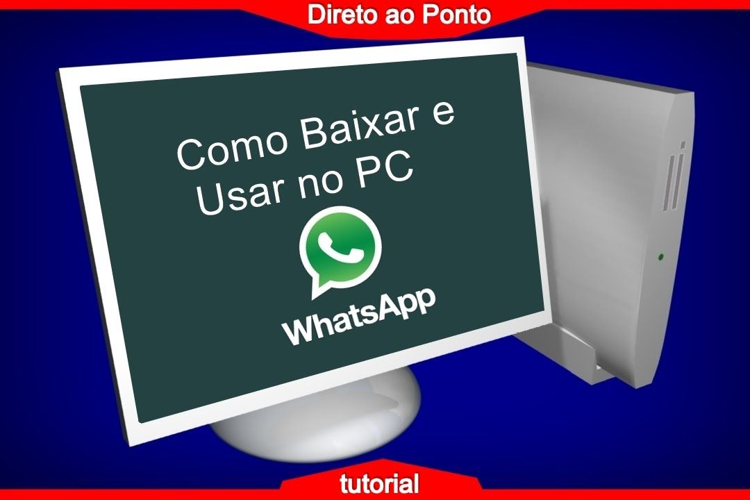 Como baixar e usar o WhatsApp no PC, sem precisar do