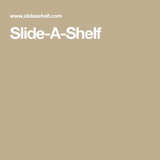 Slide-A-Shelf