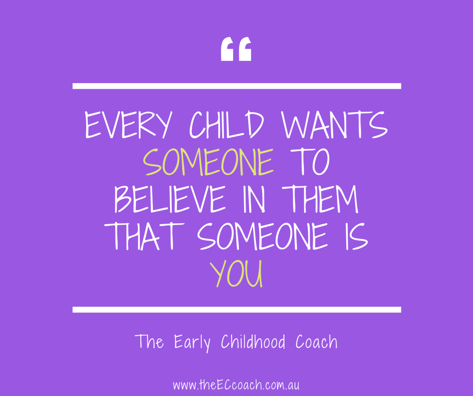 Every Child wants someone to believe in them, www