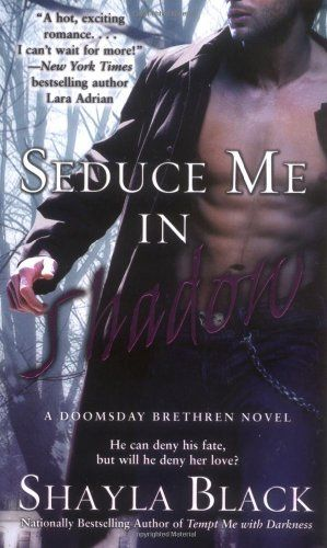 Seduce Me In Shadow (The Doomsday Brethren, Book 2)