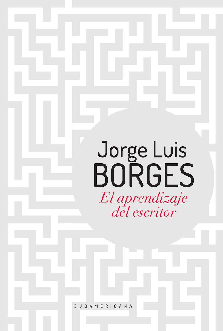 Borges, Jorge Luis - El aprendizaje del escritor