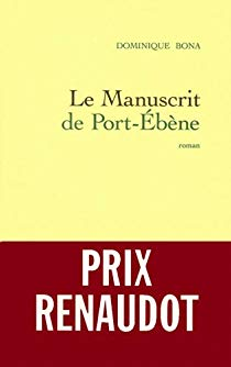 Le Manuscrit De Port Ebene Par Dominique Bona 1998 Manuscrit Prix Renaudot Dominique