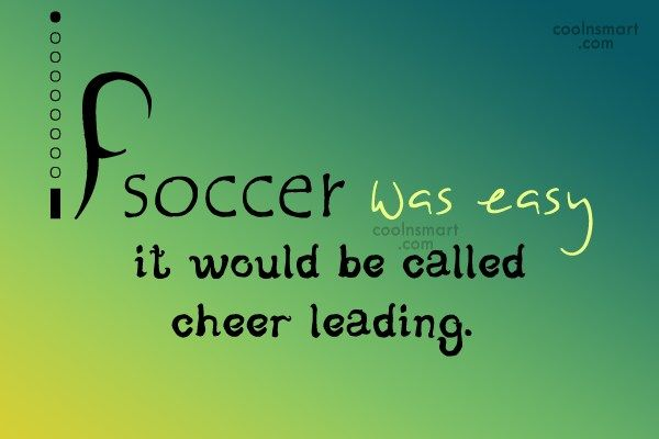 Soccer How To Do Soccer Quotes Soccer Quotes Girls Soccer