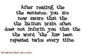 After Reading The The Sentence You Are Now Aware That The The Human Brain Often Does Not Inform You Brain Quote Mind Reading Tricks Brain Tricks Mind Tricks