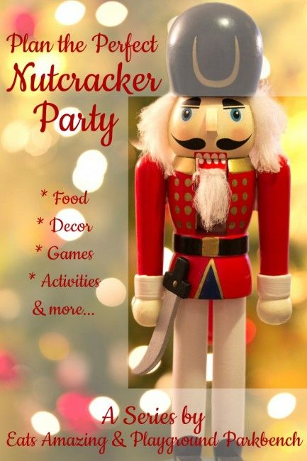 Plan the Perfect Nutcracker Party Whether the theme of your child's holiday party or a birthday party for your tiny dancer, Eats Amazing and I have partnered to bring you food, decor, games, activities, favor ideas and more to plan your perfect Nutcracker-themed holiday party!
