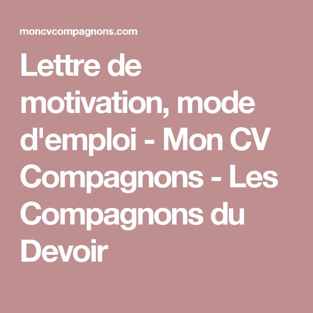 lettre de motivation  mode d u0026 39 emploi - mon cv compagnons