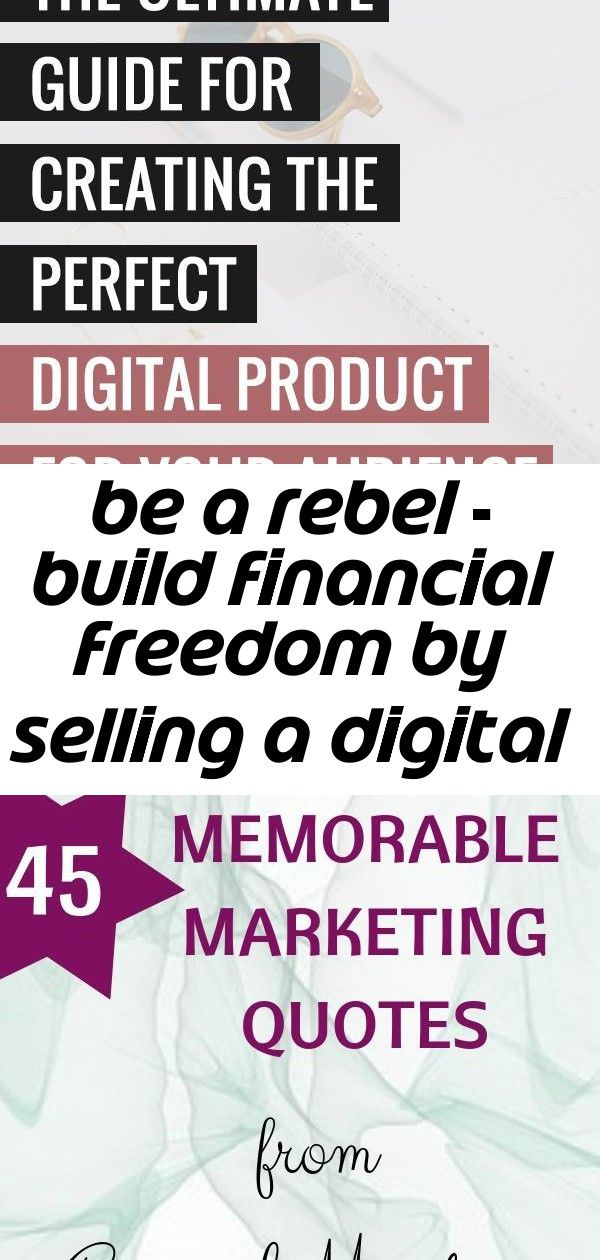 Be a rebel - build financial freedom by selling a digital product online 9 If you're on the hunt for the best digital product ideas for you to sell, check out this guide for learning exactly how to create a digital product offer your clients will love! |  45 memorable marketing quotes from masters. Marketing quotes social media,  marketing quotes that are creative and inspirational concerning online content and digital businesses. Get inspired!