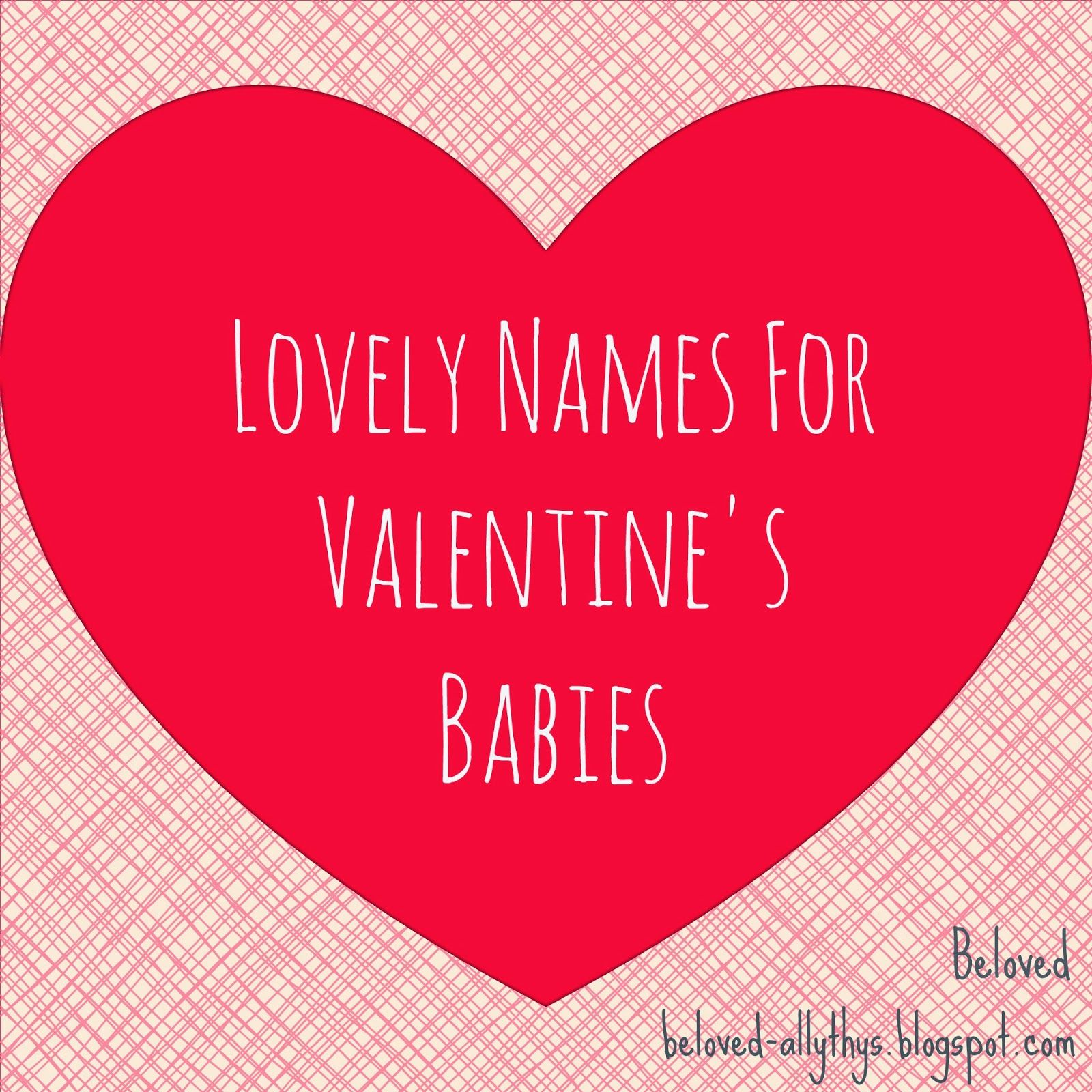 beloved lovely names for valentines babies - Valentines Names