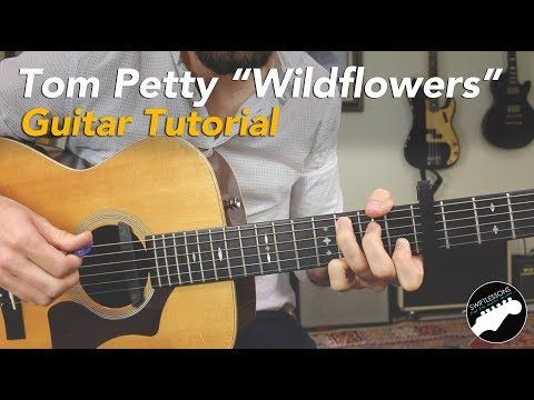 How To Play Wildflowers By Tom Petty Easy Guitar Songs Lesson