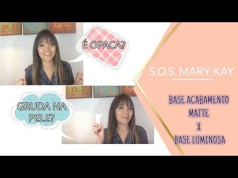 S O S Mary Kay Base Matte E Base Luminosa Youtube Pele Bate