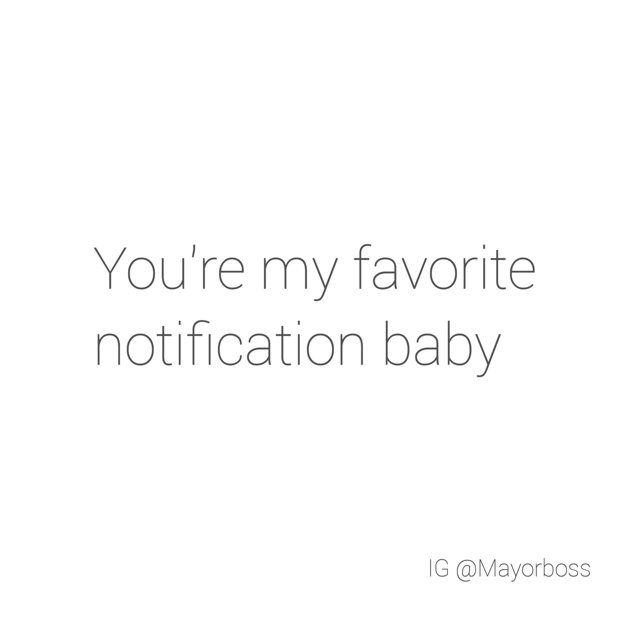 You Are My Favourite Notification Baby Quotes Notes Quotes